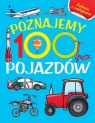 Poznajemy 100 pojazdów. Książka z naklejkami Joanna Babula (ilustr.)