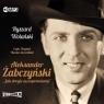 Aleksander Żabczyński. Jak drogie są... audiobook Ryszard Wolański