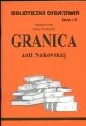 Biblioteczka Opracowań Granica Zofii Nałkowskiej Zeszyt nr 21 Nowacka Irena