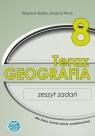 Geografia SP 8 Teraz geografia zeszyt zadań SOP Wojciech Białek, Grażyna Wnuk