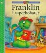 Franklin i superbohater Bourgeois Paulette, Clark Brenda