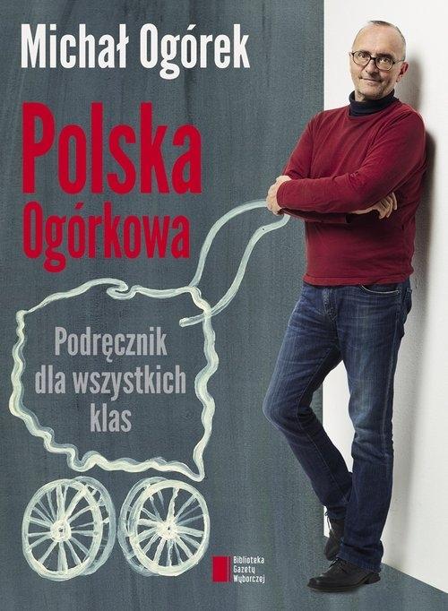 Polska Ogórkowa Podręcznik dla wszystkich klas (WYPJPJE0380) Ogórek Michał