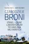 Czarodzieje broni Izrael - tajne laboratorium technologii militarnych Katz Yaakov, Bohbot Amir