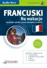 Francuski Na wakacje dla początkujących Audio Kurs + CD