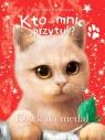 Kto mnie przytuli? Kotek na medal Agnieszka Stelmaszyk
