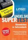 Angielski Supertest. Słownictwo w ćwiczeniach Anna Treger