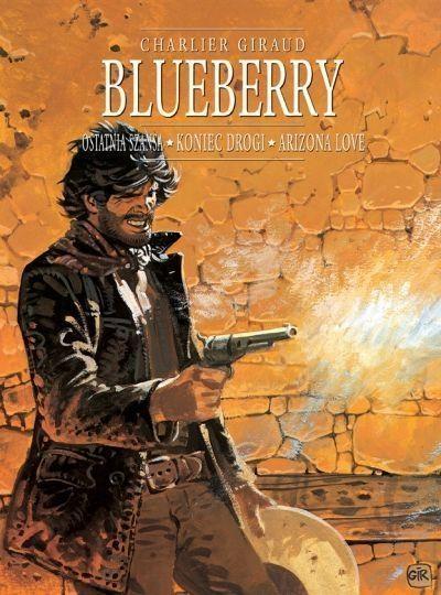 Blueberry, tom 6 zbiorczy: Ostatnia szansa, Koniec drogi i Arizona love opracowanie zbiorowe