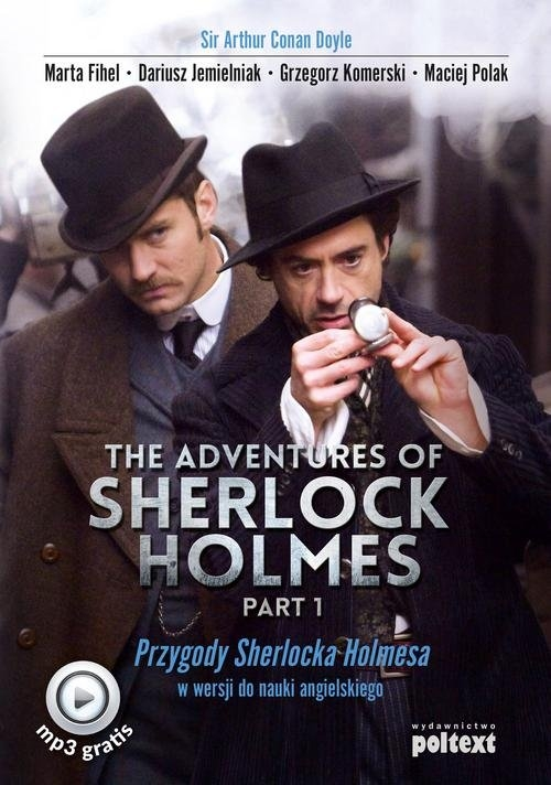 The Adventures of Sherlock Holmes Part I Sir Doyle Arthur Conan, Fihel Marta, Jemielniak Dariusz, Komerski Grzegorz, Polak Maciej