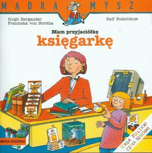 Mądra Mysz. Mam przyjaciółkę księgarkę Bergander Birgit, Strotha von Franziska