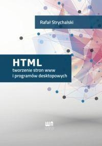 HTML tworzenie stron www i programów desktopowych Strychalski Rafał
