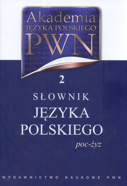 Akademia Języka Polskiego PWN 2 Słownik Języka Polskiego poc-żyz (Uszkodzona okładka)