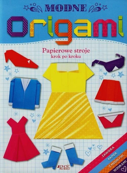 Modne origami Papierowe stroje krok po kroku Ard Catherine