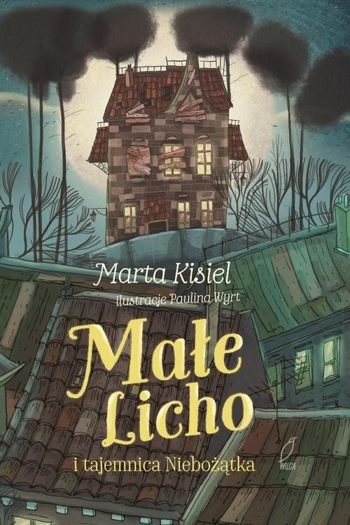 Małe Licho i tajemnica Niebożątka Kisiel Marta