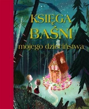 Księga baśni mojego dzieciństwa praca zbiorowa
