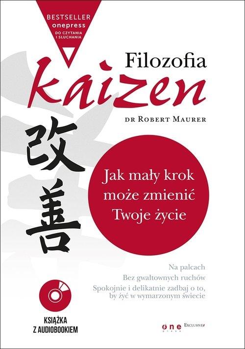 Filozofia Kaizen Jak mały krok może zmienić Twoje życie (wydanie ekskluzywne + CD) Robert Maurer Ph.D.