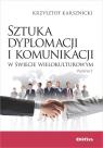 Sztuka dyplomacji i komunikacji w świecie wielokulturowym Karsznicki Krzysztof
