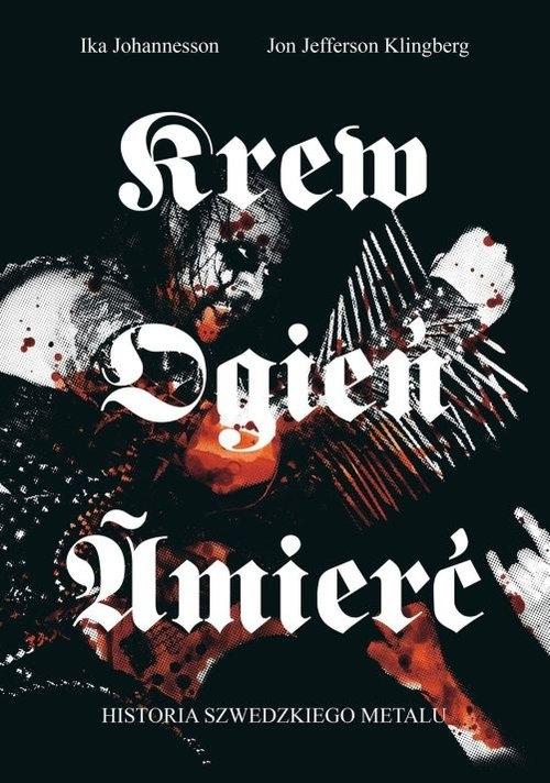 Krew ogień śmierć Johannesson Ika, Klingberg Jon Jefferson