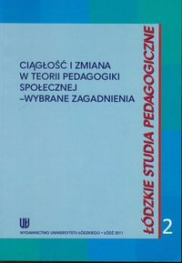 Ciągłość i zmiana w teorii pedagogiki społecznej - wybrane zagadnienia
