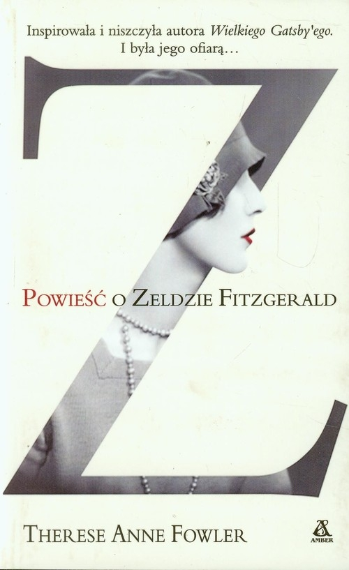 Powieść o Zeldzie Fitzgerald Fowler Therese Anne