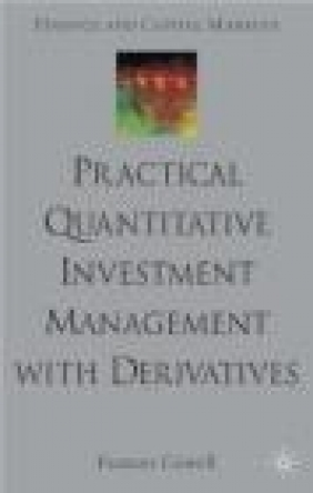 Practical Quantitative Investment With Derivatives