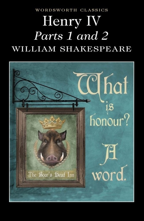 Henry IV Parts 1 & 2 Shakespeare William