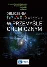 Obliczenia technologiczne w przemyśle chemicznym Schmidt-Szałowski Krzysztof, Krawczyk Krzysztof, Petryk Jan, Sentek Jan