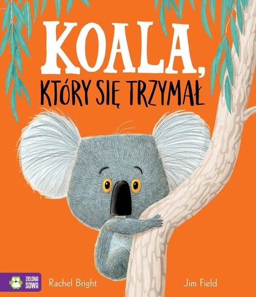 Koala który się trzymał Bright Rachel, Field Jim