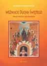 Weźmijcie Ducha Świętego Ikony Dziejów Apostolskich Mirosław Piątkowski