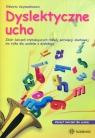 Dyslektyczne ucho Zbiór ćwiczeń dla ucznia
