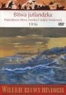 Wielkie Bitwy Historii. Bitwa jutlandzka. Największa bitwa morska I wojny światowej 1916 r. + DVD