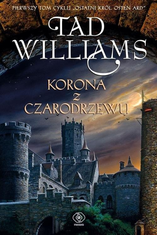 Korona z czarodrzewu Ostatni król Osten Ard Tom 1 Williams Tad