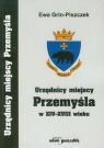 Urzędnicy miejscy Przemyśla w XIV-XVIII wieku Grin-Piszczek Ewa