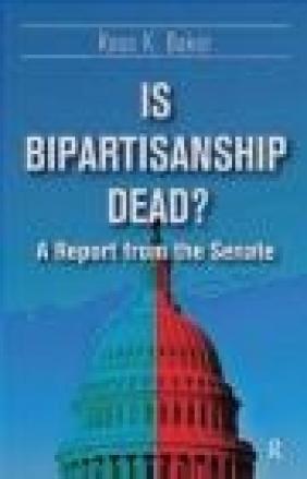 Is Bipartisanship Dead? Ross Baker
