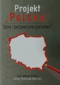 Projekt Polska Silne i bezpieczne państwo?