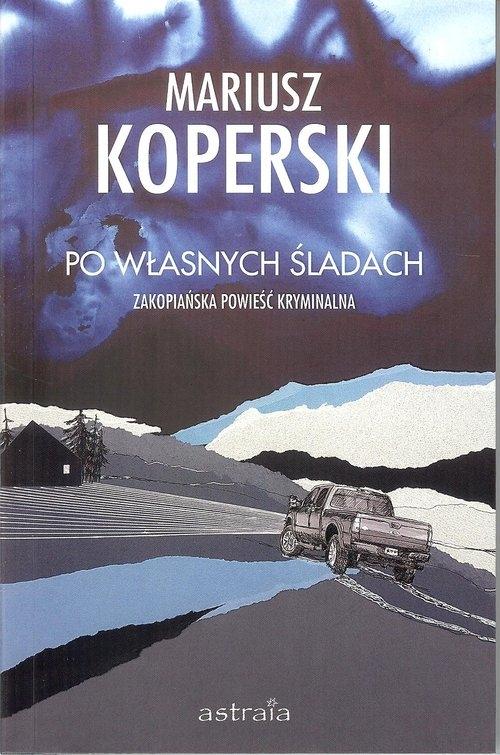 Po własnych śladach Koperski Mariusz