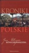 Kroniki polskie. Tom 3. Bitwa Grunwaldzka. Jan Długosz