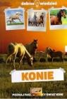Konie Dobrze wiedzieć Poznaj fascynujący świat koni