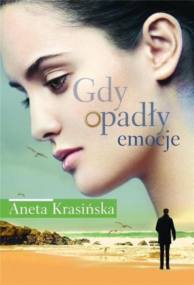 Gdy opadły emocje Aneta Krasińska