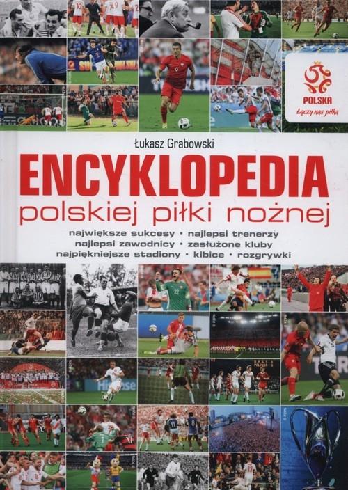 Encyklopedia polskiej piłki nożnej (Uszkodzona okładka) Grabowski Łukasz