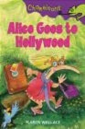 Alice Goes to Hollywood Karen Wallace, K Wallace