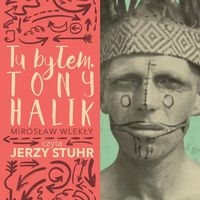 Tu byłem Tony Halik (audiobook) (Audiobook) Wlekły Mirosław