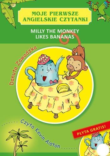 Moje pierwsze angielskie czytanki. Milly the monkey likes bananas Danuta Zawadzka