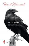 Umysł kruka Badania i przygody w świecie wilczych ptakówBadania i Bernd Heinrich