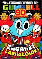 The Amazing World of Gumball Tom 4. Zagadki i łamigłówki Opracowanie zbiorowe
