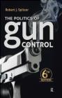 The Politics of Gun Control Robert Spitzer