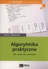 Algorytmika praktyczna Nie tylko dla mistrzów Stańczyk Piotr