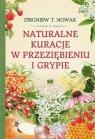Naturalne kuracje w przeziębieniu i grypie Zbigniewa T. Nowak