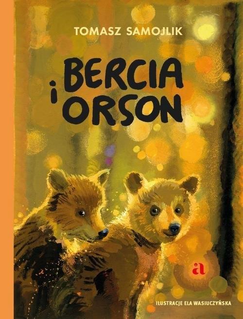 Bercia i Orson Samojlik Tomasz