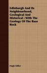 Edinburgh and Its Neighbourhood, Geological and Historical