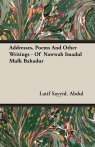 Addresses, Poems And Other Writings - Of  Nawwab Imadul Mulk Bahadur